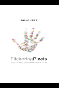 Flickering Pixels, by Shane Hipps