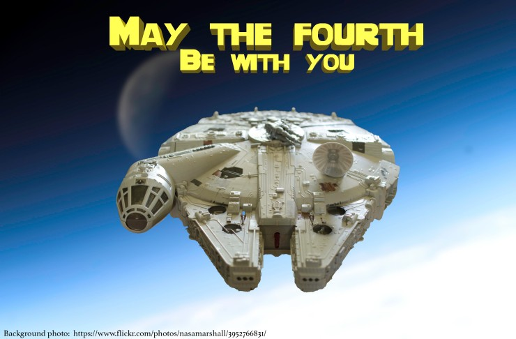 "Star Wars Day, ""May the Fourth be with you!"""