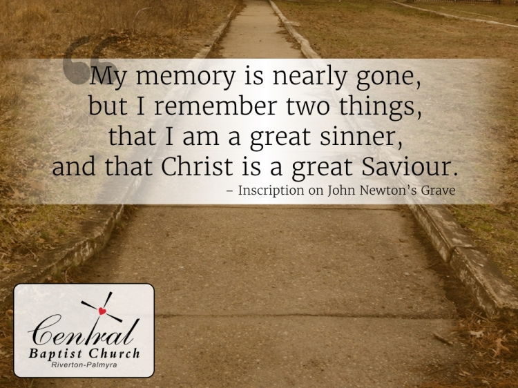 My memory is nearly gone, but I remember two things, that I am a great sinner, and that Christ is a great Savior.