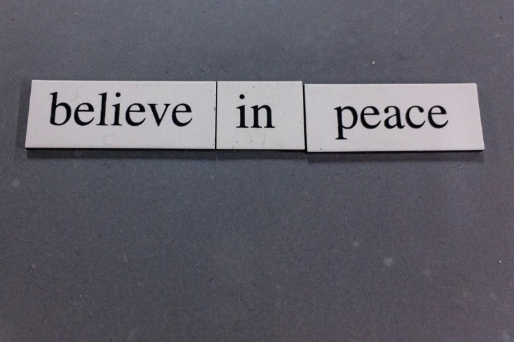 """Believe in Peace"""