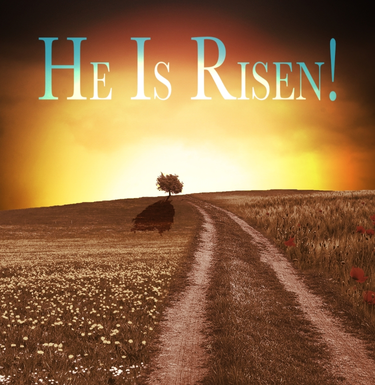 He is risen! The rising son illuminated the land.