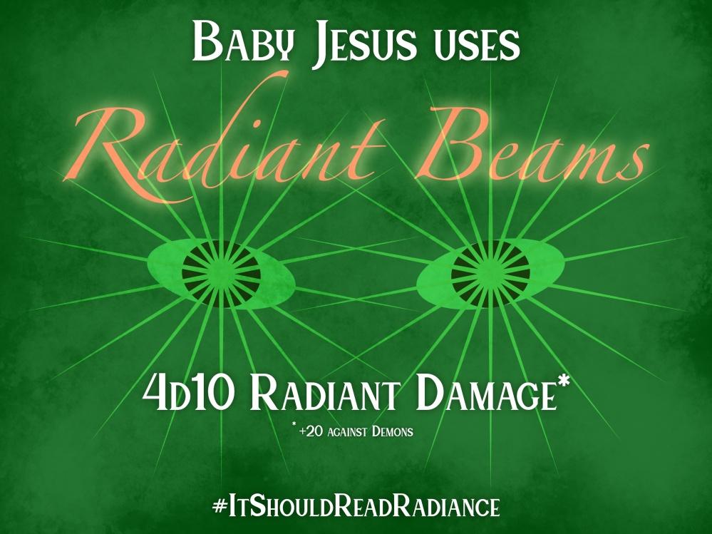 "Baby Jesus uses ""Radiant Beams"" - 4d10 radiant damage"